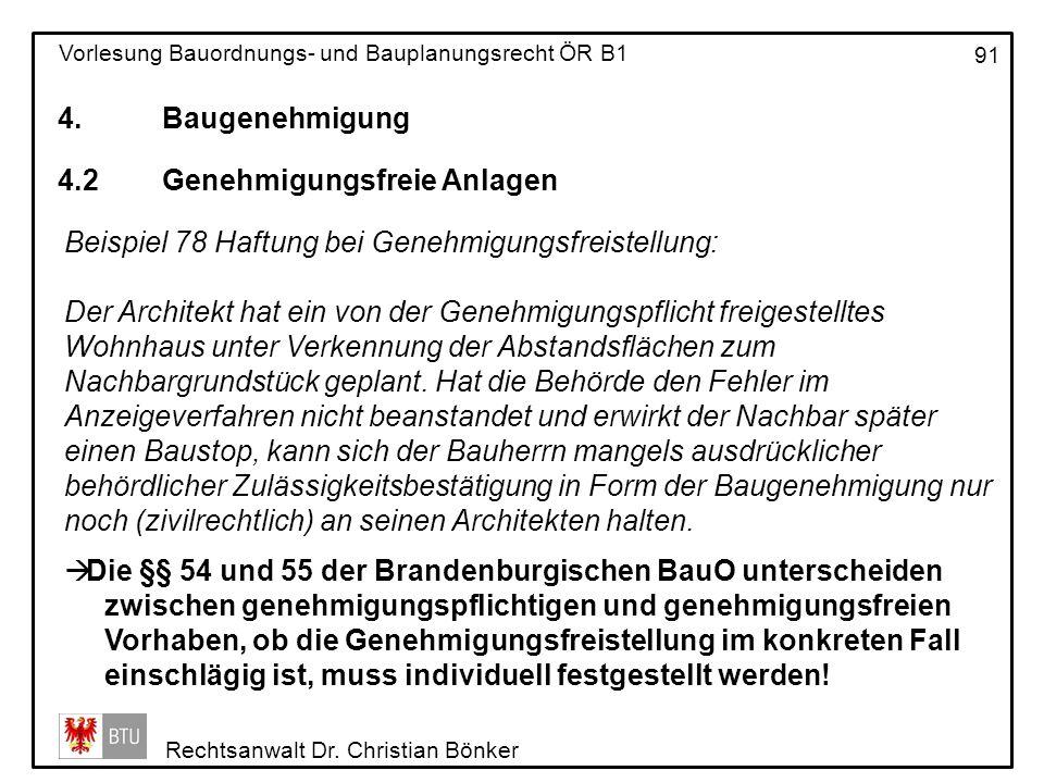 4. Baugenehmigung 4.2 Genehmigungsfreie Anlagen. Beispiel 78 Haftung bei Genehmigungsfreistellung: