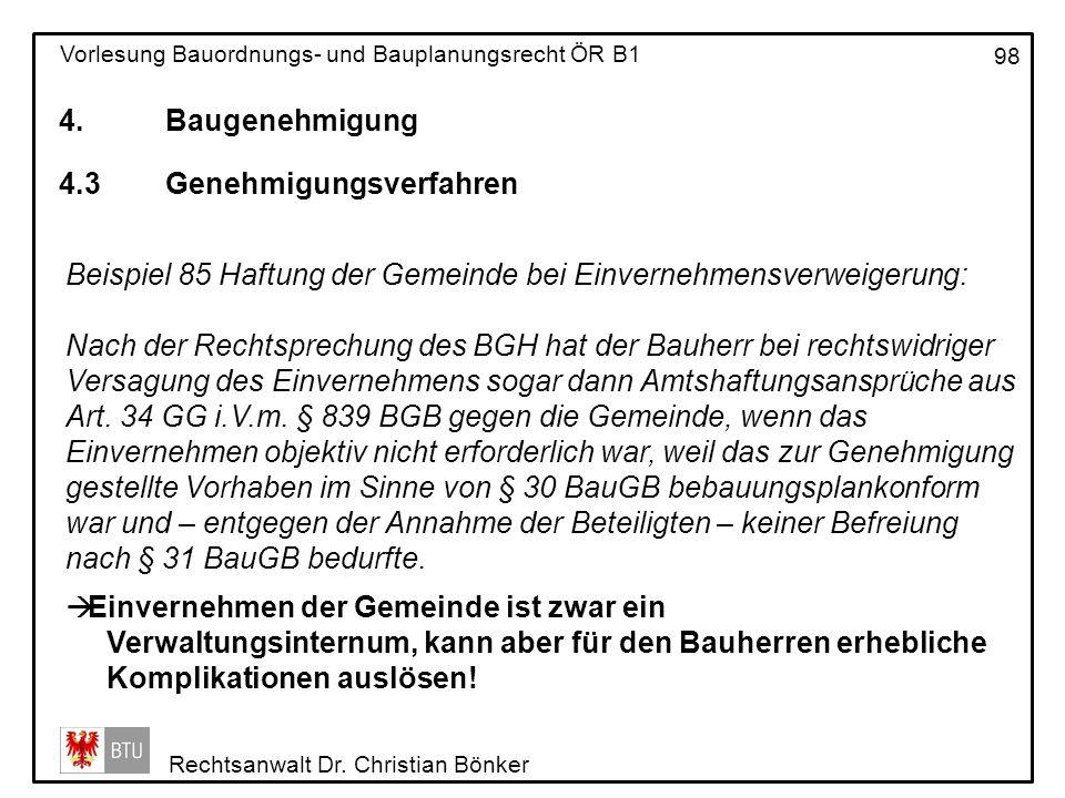 4. Baugenehmigung 4.3 Genehmigungsverfahren. Beispiel 85 Haftung der Gemeinde bei Einvernehmensverweigerung: