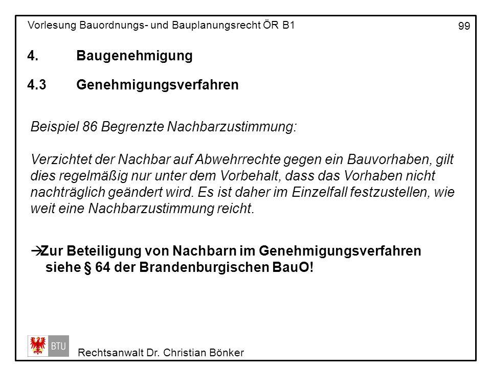 4. Baugenehmigung 4.3 Genehmigungsverfahren. Beispiel 86 Begrenzte Nachbarzustimmung: