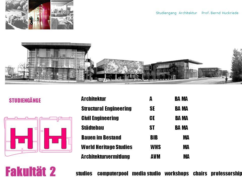 Campus Fakultät 2 STUDIENGÄNGE Architektur A BA MA