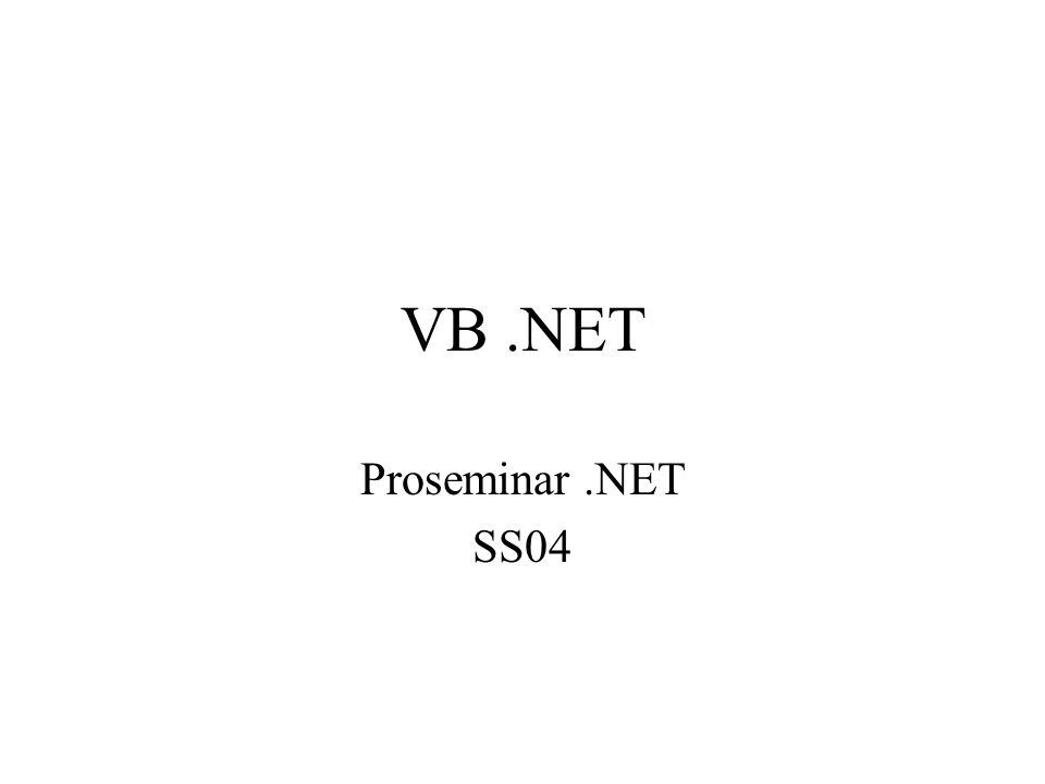 VB .NET Proseminar .NET SS04
