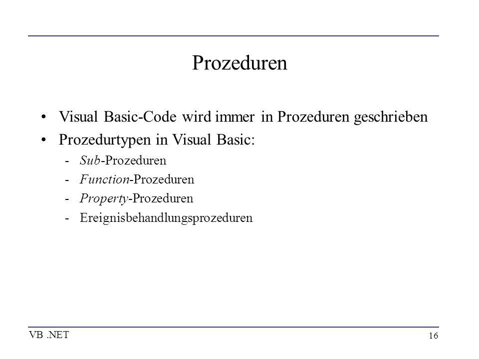Prozeduren Visual Basic-Code wird immer in Prozeduren geschrieben