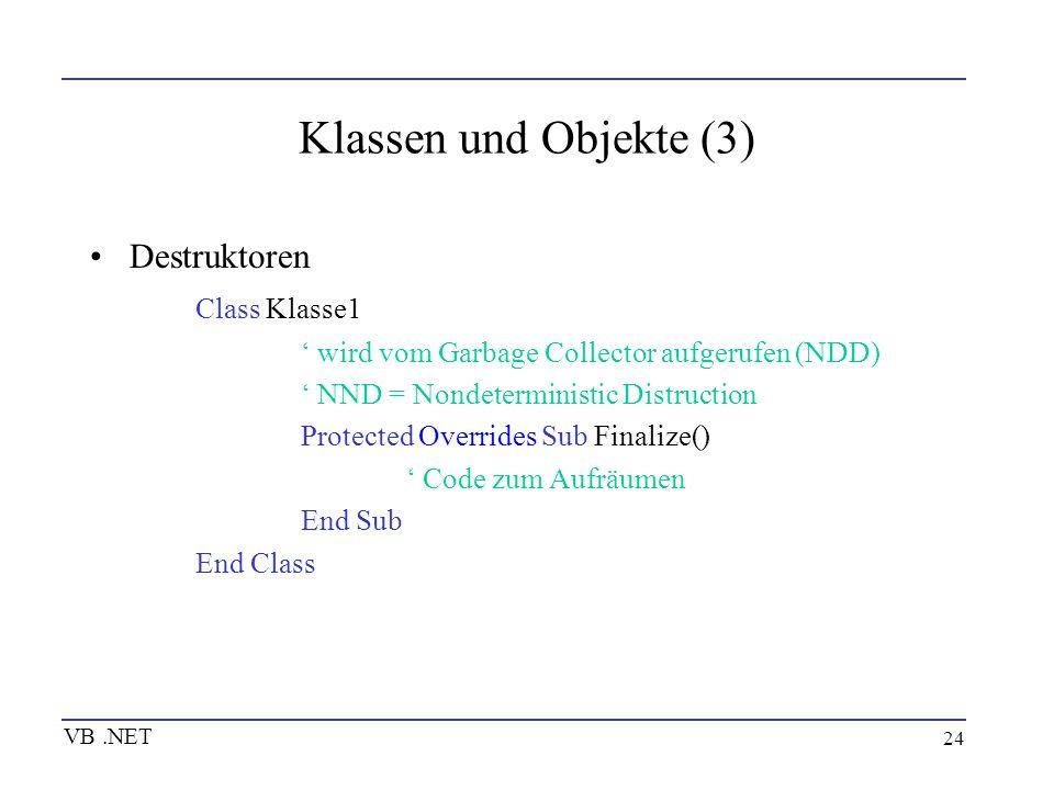 Klassen und Objekte (3) Destruktoren Class Klasse1