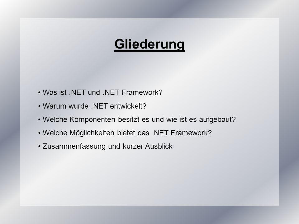 Gliederung Was ist .NET und .NET Framework