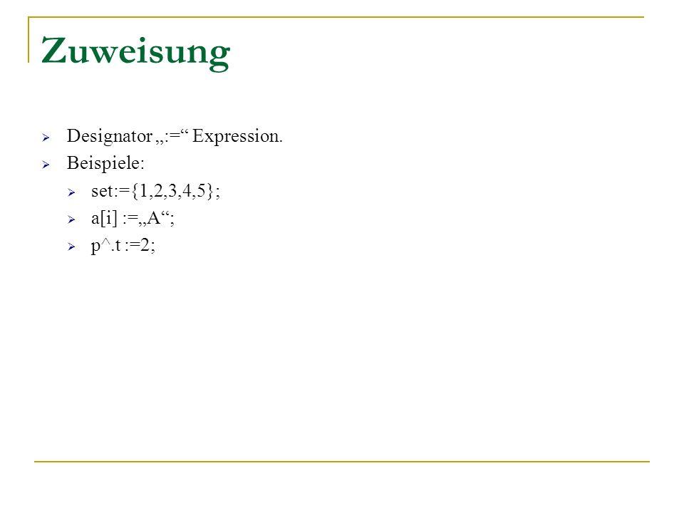 """Zuweisung Designator """":= Expression. Beispiele: set:={1,2,3,4,5};"""