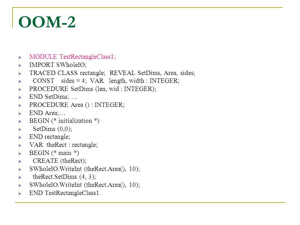 OOM-2 MODULE TestRectangleClass1; IMPORT SWholeIO;