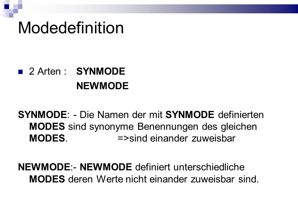Modedefinition 2 Arten : SYNMODE NEWMODE