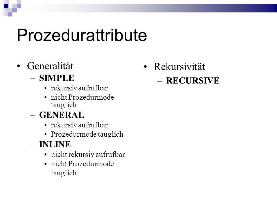 Prozedurattribute Rekursivität Generalität SIMPLE RECURSIVE GENERAL