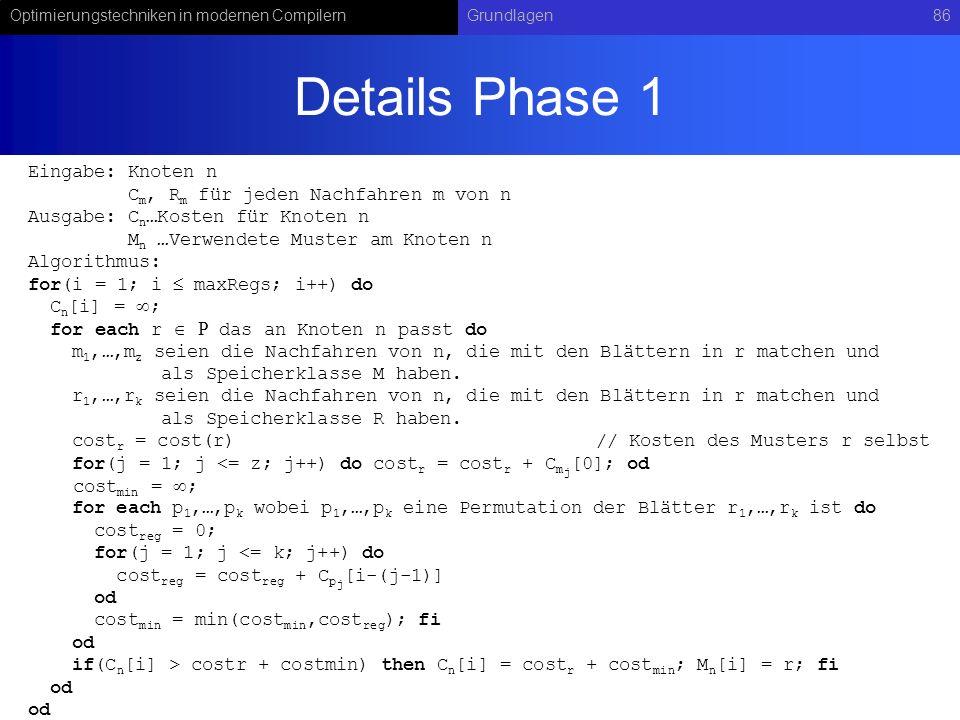 Details Phase 1 Eingabe: Knoten n Cm, Rm für jeden Nachfahren m von n
