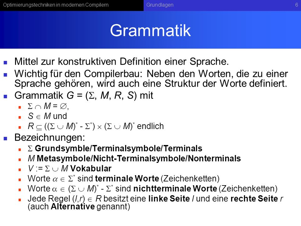 Grammatik Mittel zur konstruktiven Definition einer Sprache.