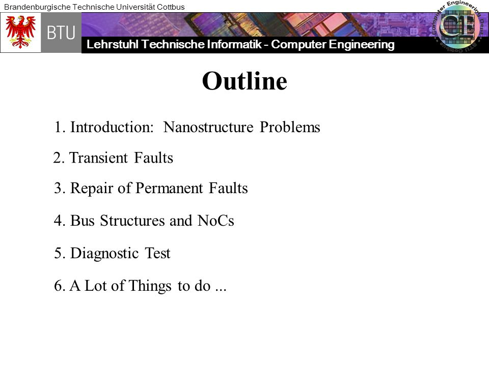 Outline 1. Introduction: Nanostructure Problems 2. Transient Faults