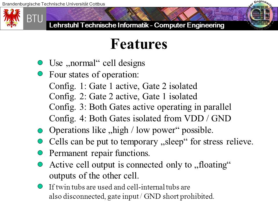 "Features Use ""normal cell designs Four states of operation:"