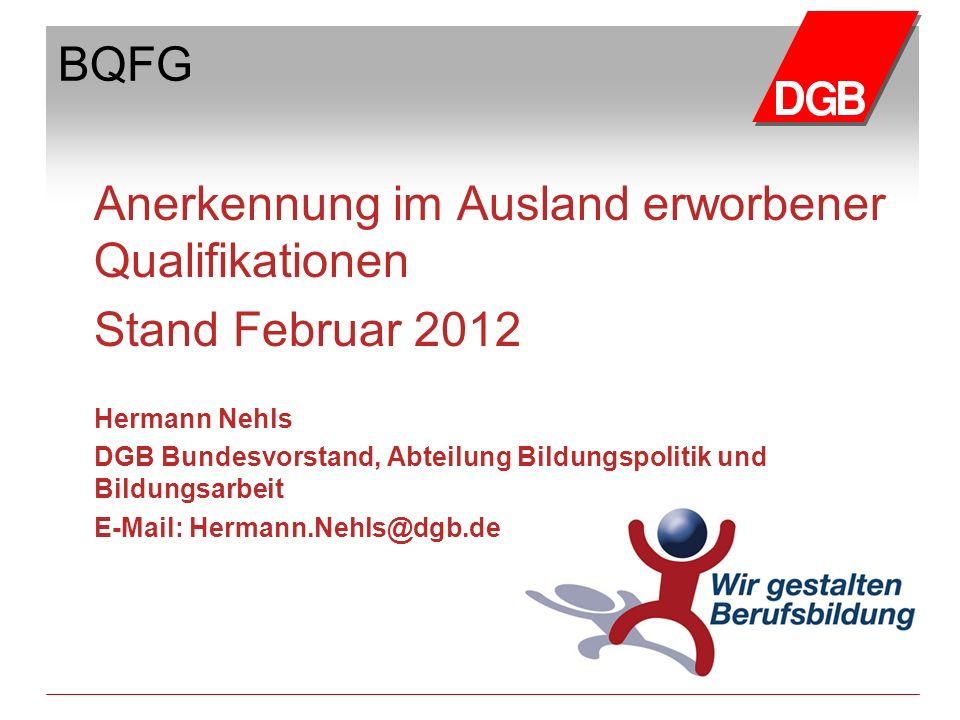 Anerkennung im Ausland erworbener Qualifikationen Stand Februar 2012