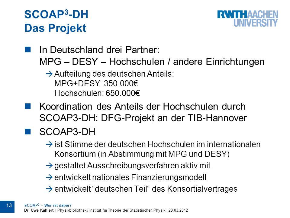 SCOAP3-DH Das Projekt In Deutschland drei Partner: MPG – DESY – Hochschulen / andere Einrichtungen.
