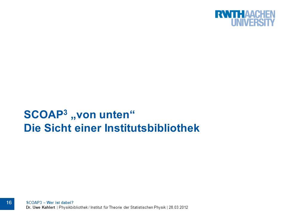"""SCOAP3 """"von unten Die Sicht einer Institutsbibliothek"""
