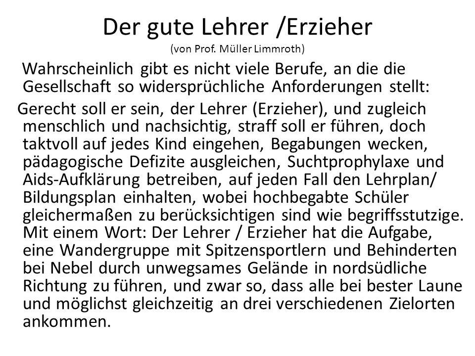 Der gute Lehrer /Erzieher (von Prof. Müller Limmroth)