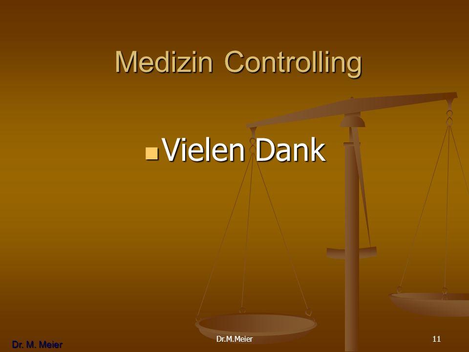Medizin Controlling Vielen Dank Dr.M.Meier