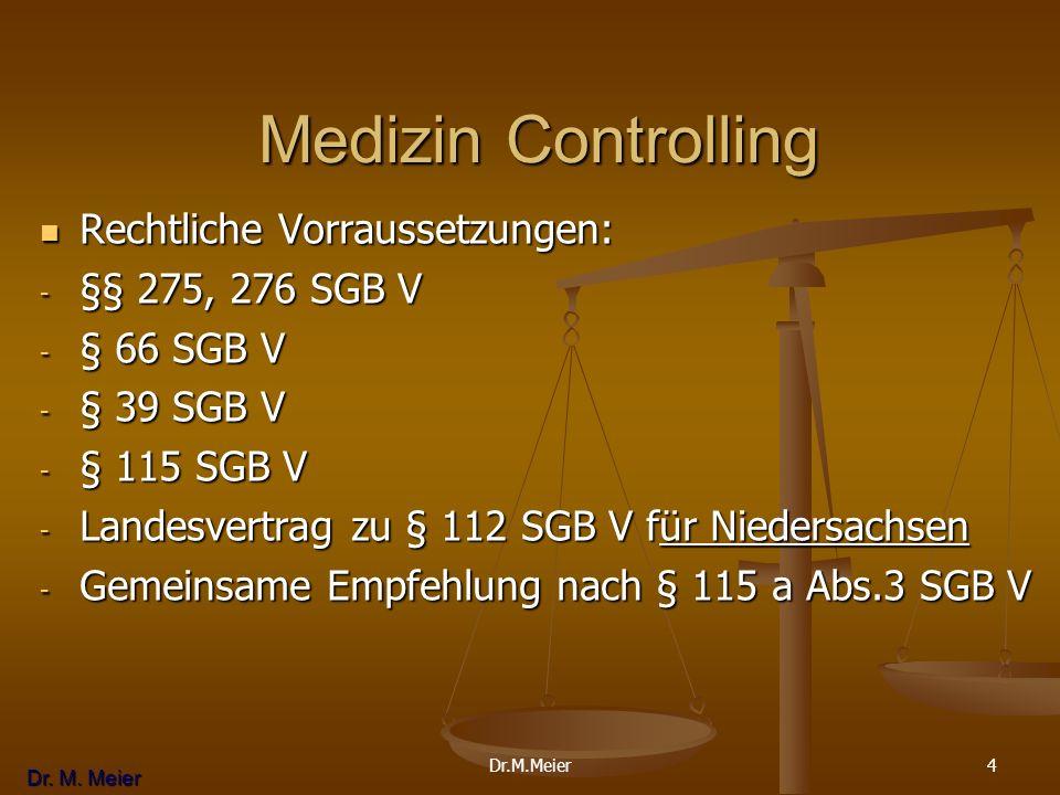 Medizin Controlling Rechtliche Vorraussetzungen: §§ 275, 276 SGB V