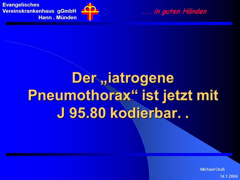 """Der """"iatrogene Pneumothorax ist jetzt mit J 95.80 kodierbar. ."""