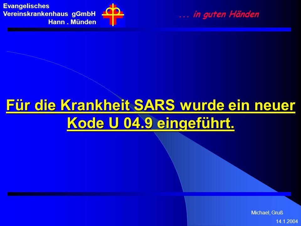 Für die Krankheit SARS wurde ein neuer Kode U 04.9 eingeführt.