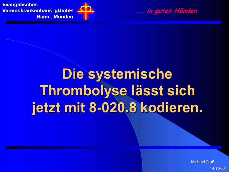 Die systemische Thrombolyse lässt sich jetzt mit 8-020.8 kodieren.