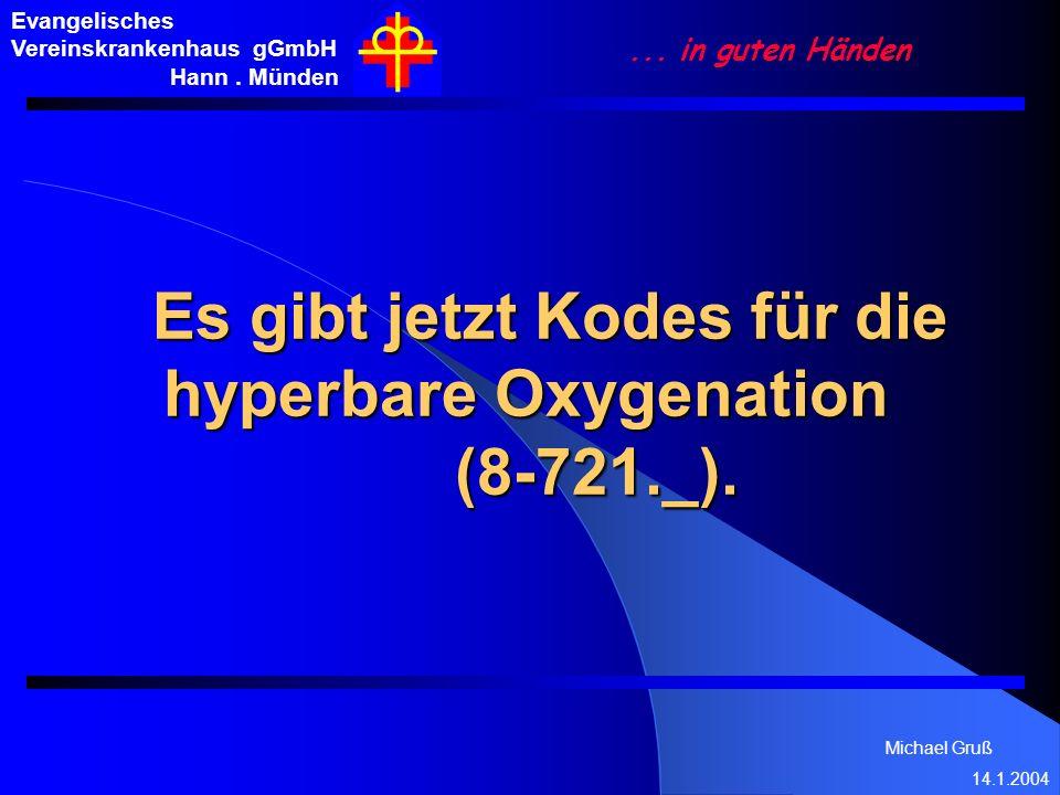 Es gibt jetzt Kodes für die hyperbare Oxygenation (8-721._).