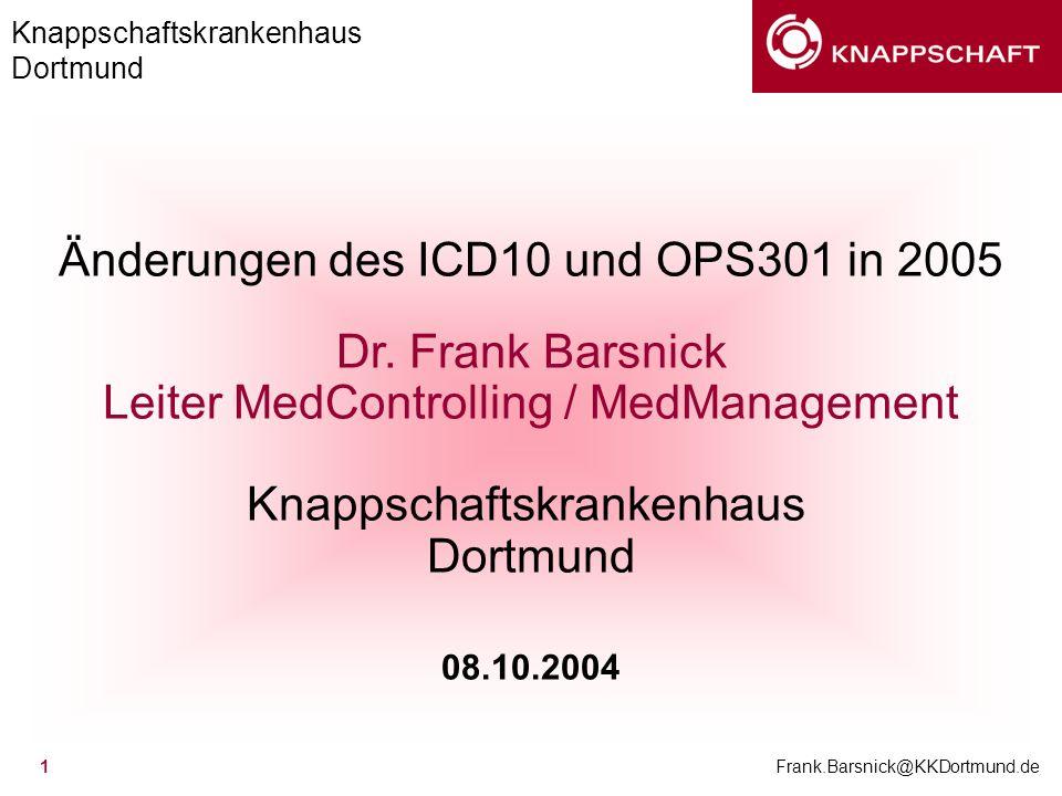 Änderungen des ICD10 und OPS301 in 2005 Dr. Frank Barsnick