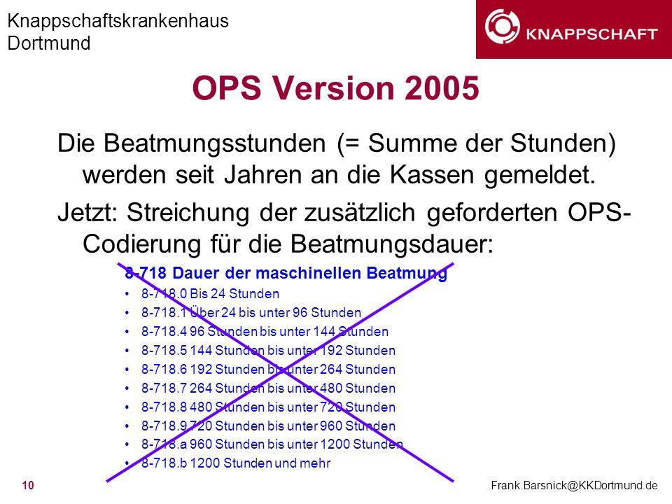 OPS Version 2005 Die Beatmungsstunden (= Summe der Stunden) werden seit Jahren an die Kassen gemeldet.