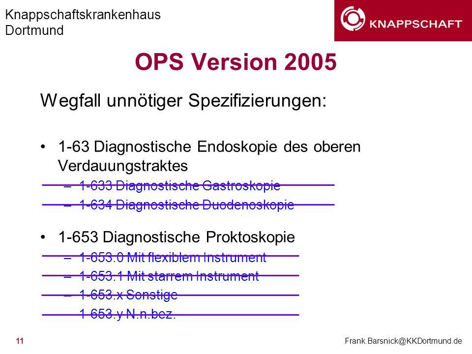 OPS Version 2005 Wegfall unnötiger Spezifizierungen: