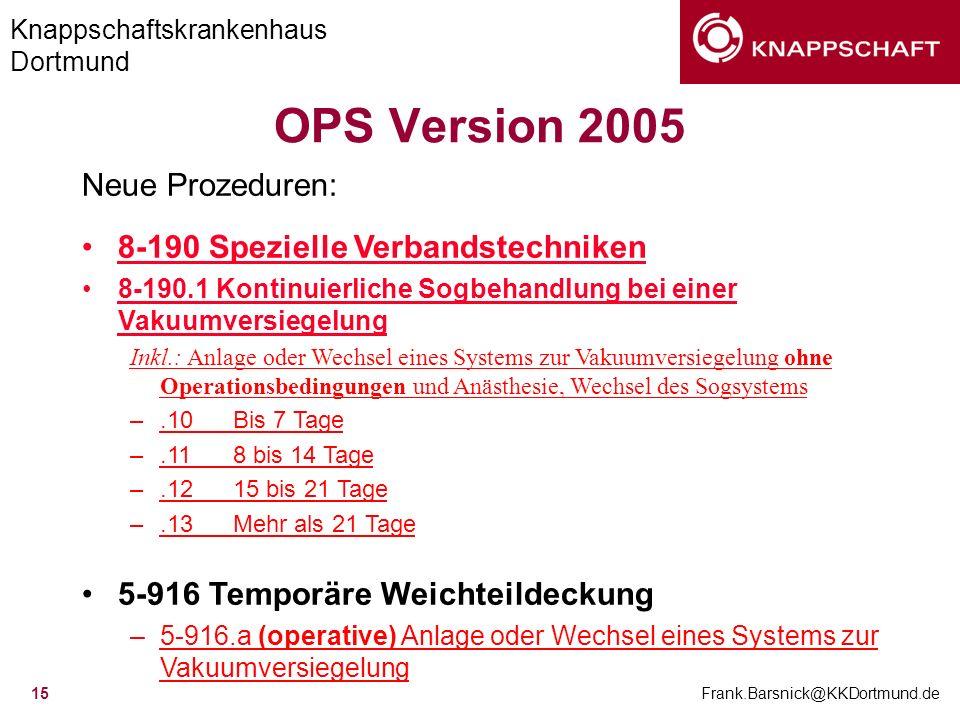 OPS Version 2005 Neue Prozeduren: 8-190 Spezielle Verbandstechniken