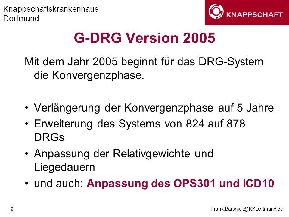 G-DRG Version 2005 Mit dem Jahr 2005 beginnt für das DRG-System die Konvergenzphase. Verlängerung der Konvergenzphase auf 5 Jahre.