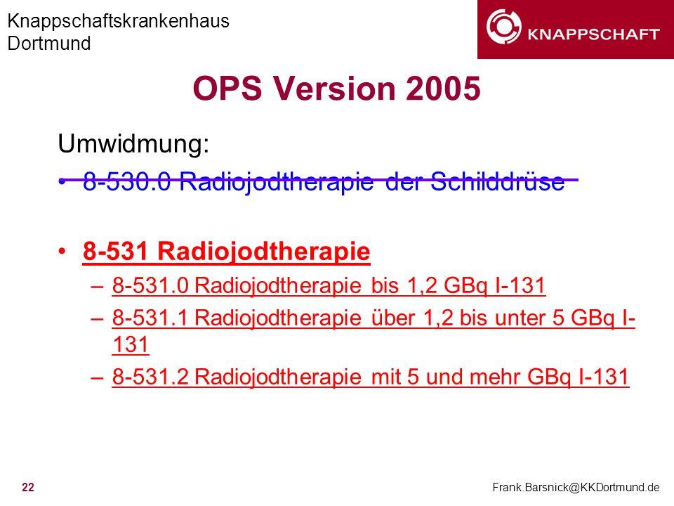 OPS Version 2005 Umwidmung: 8-530.0 Radiojodtherapie der Schilddrüse