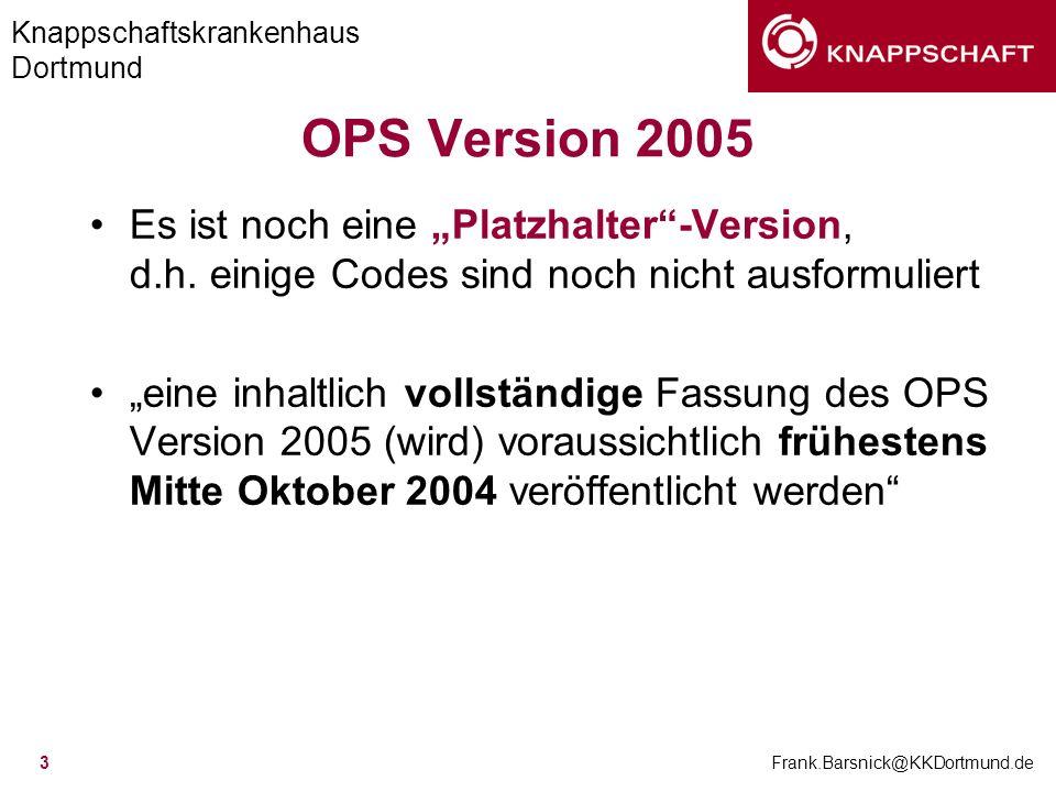 """OPS Version 2005 Es ist noch eine """"Platzhalter -Version, d.h. einige Codes sind noch nicht ausformuliert."""
