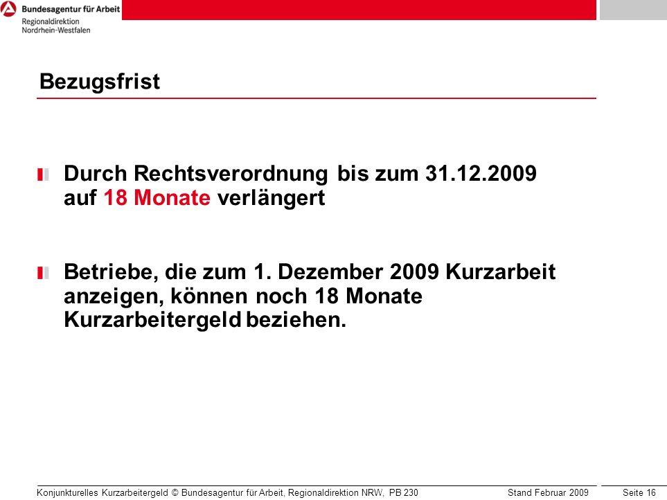 Durch Rechtsverordnung bis zum 31.12.2009 auf 18 Monate verlängert
