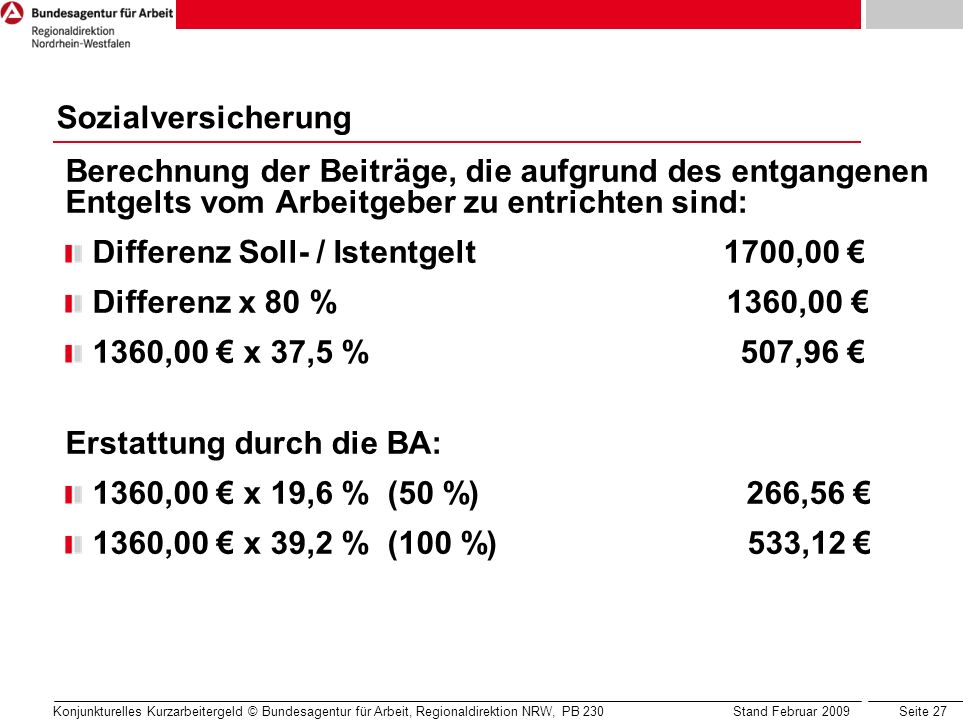 Differenz Soll- / Istentgelt 1700,00 € Differenz x 80 % 1360,00 €