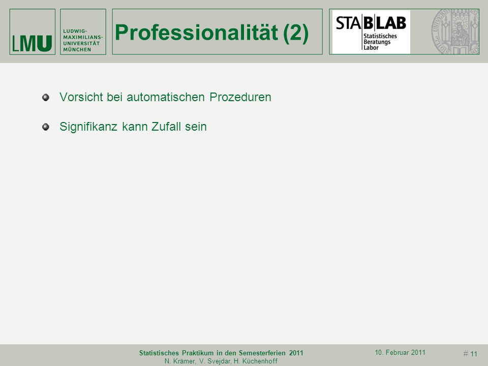 Statistisches Praktikum in den Semesterferien 2011