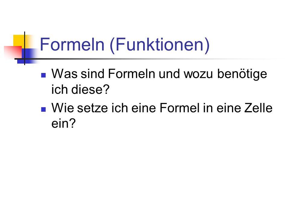 Formeln (Funktionen) Was sind Formeln und wozu benötige ich diese