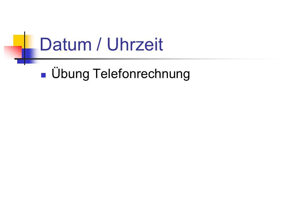Datum / Uhrzeit Übung Telefonrechnung