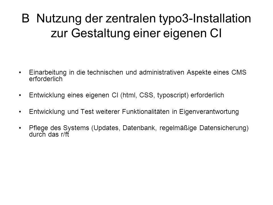B Nutzung der zentralen typo3-Installation zur Gestaltung einer eigenen CI