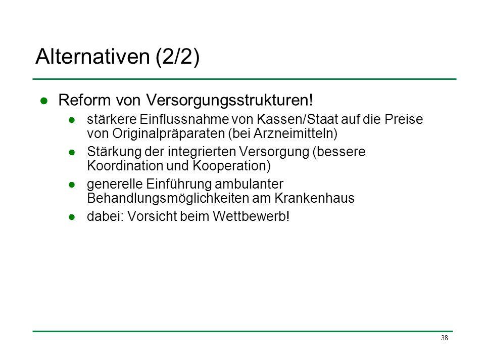 Alternativen (2/2) Reform von Versorgungsstrukturen!