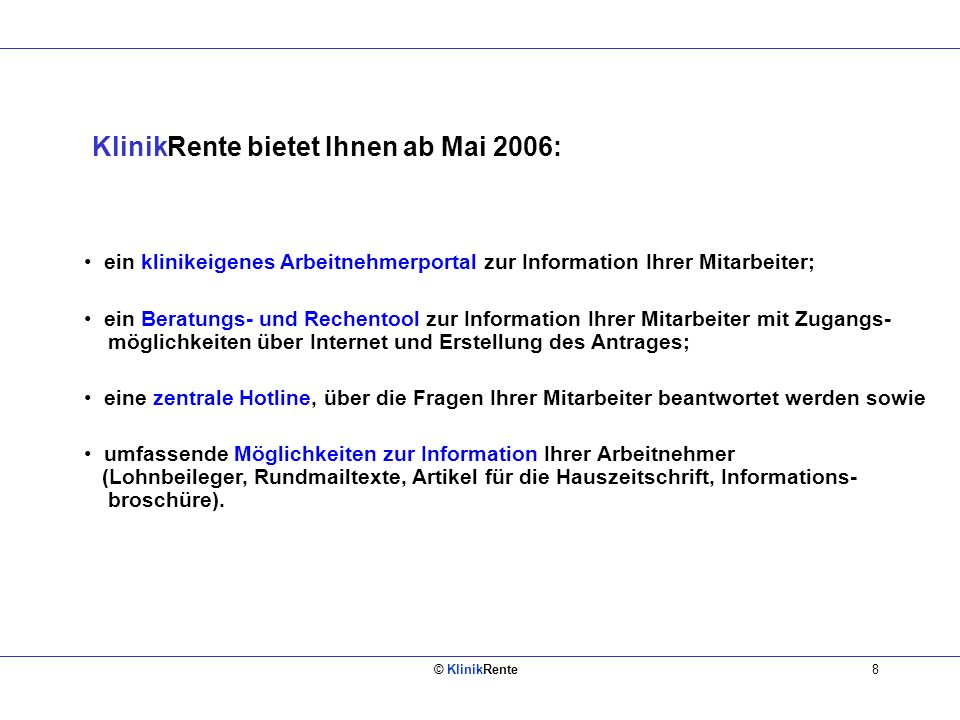 KlinikRente bietet Ihnen ab Mai 2006: