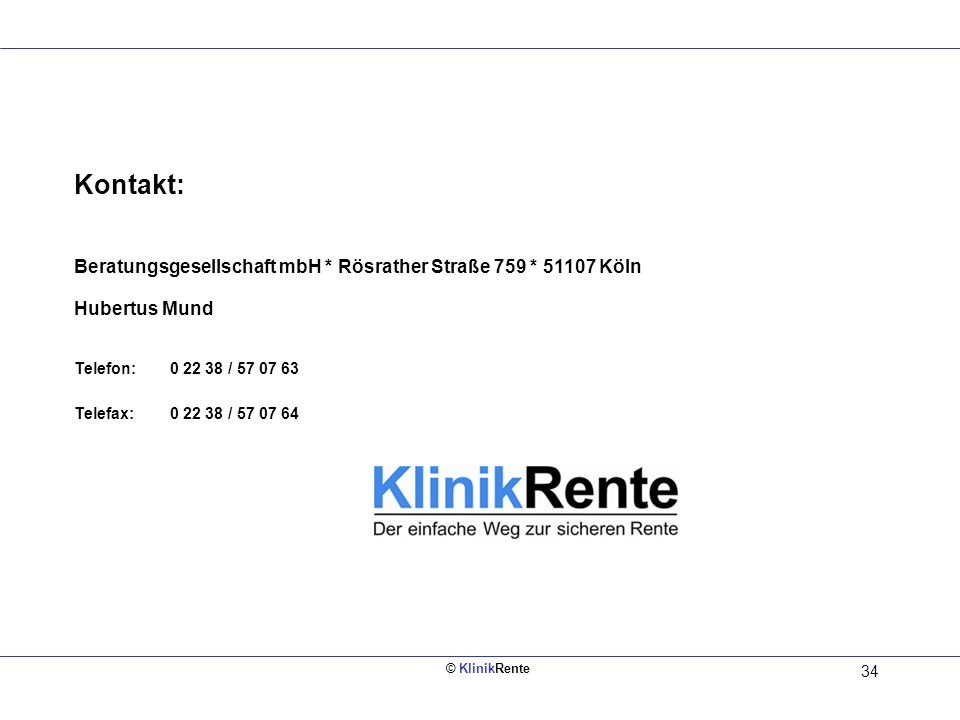 Kontakt: Beratungsgesellschaft mbH * Rösrather Straße 759 * 51107 Köln