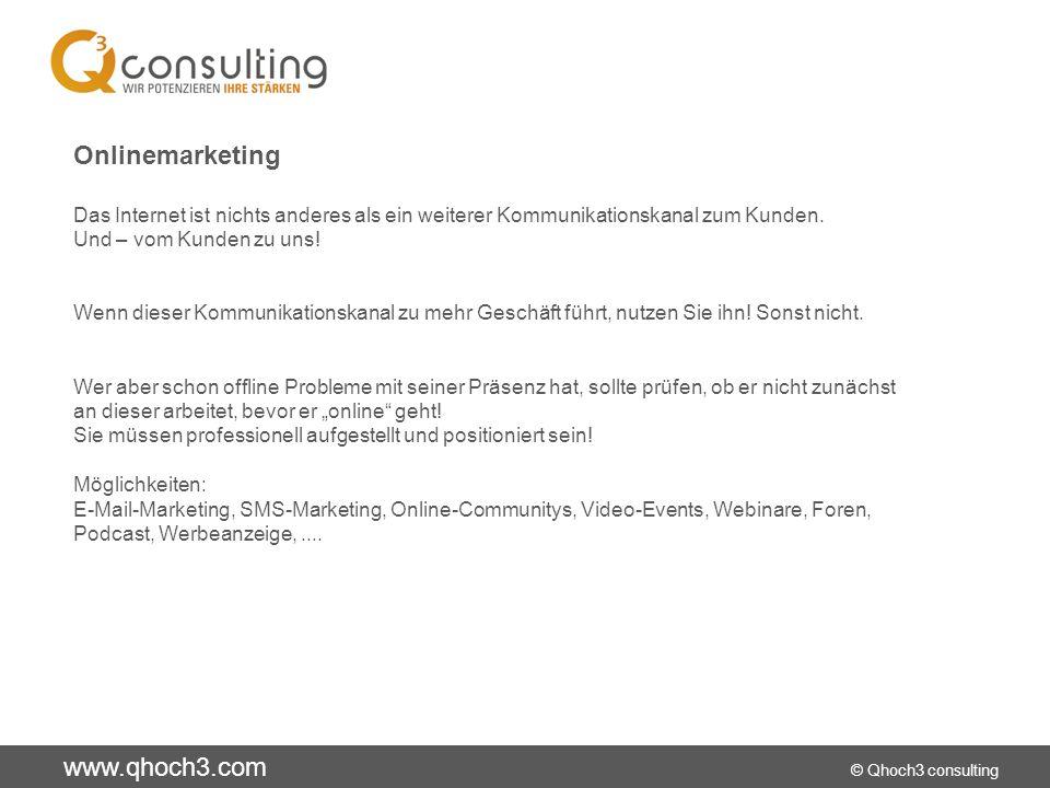 Onlinemarketing Das Internet ist nichts anderes als ein weiterer Kommunikationskanal zum Kunden. Und – vom Kunden zu uns!
