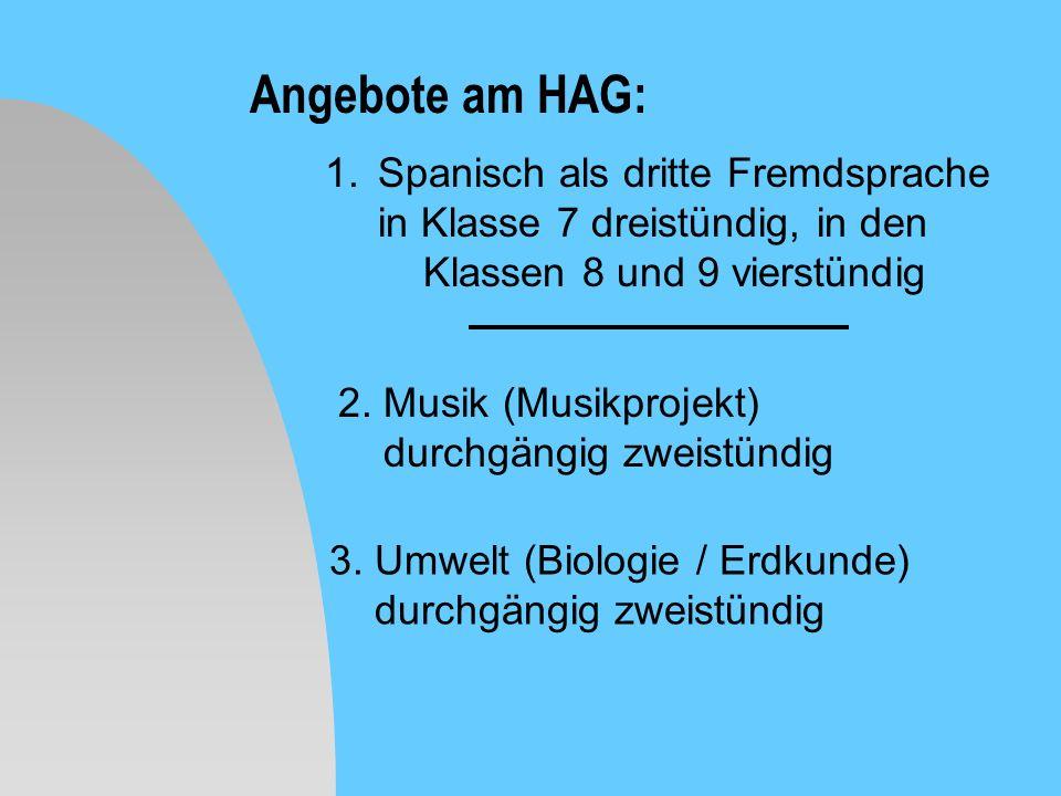 Angebote am HAG: Spanisch als dritte Fremdsprache in Klasse 7 dreistündig, in den Klassen 8 und 9 vierstündig.