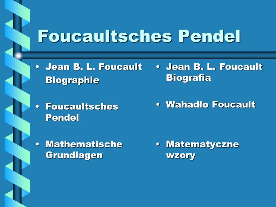 Foucaultsches Pendel Jean B. L. Foucault Biographie
