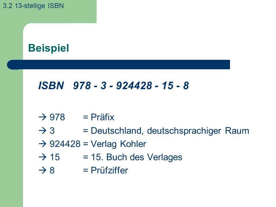 Beispiel ISBN 978 - 3 - 924428 - 15 - 8  978 = Präfix