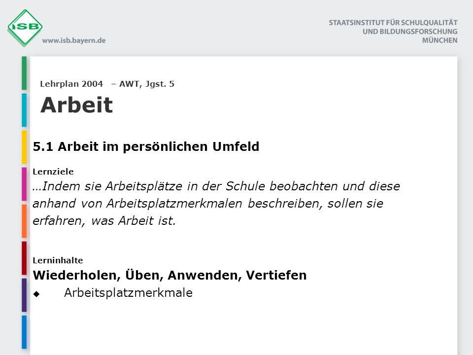 Lehrplan 2004 – AWT, Jgst. 5 Arbeit