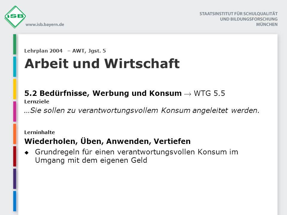 Lehrplan 2004 – AWT, Jgst. 5 Arbeit und Wirtschaft