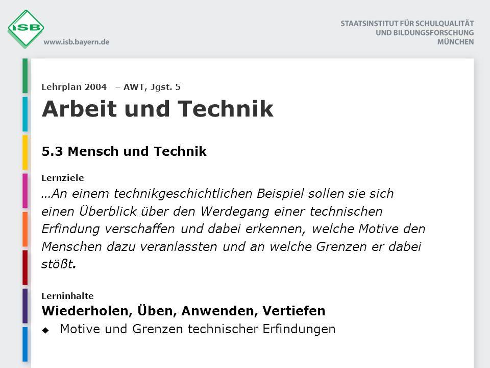 Lehrplan 2004 – AWT, Jgst. 5 Arbeit und Technik