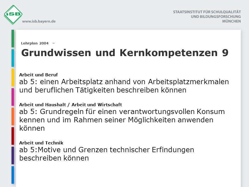 Lehrplan 2004 – Grundwissen und Kernkompetenzen 9